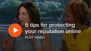 6 Tips For Protecting Your Reputation Online
