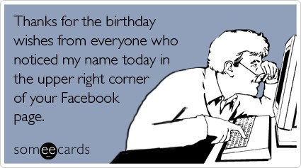 The Facebook Birthday Friend Or Faux Dot Complicated